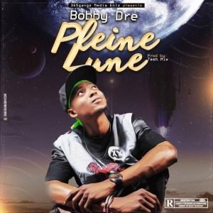 Bobby Dre (Gbawonloun) – Pleine Lune