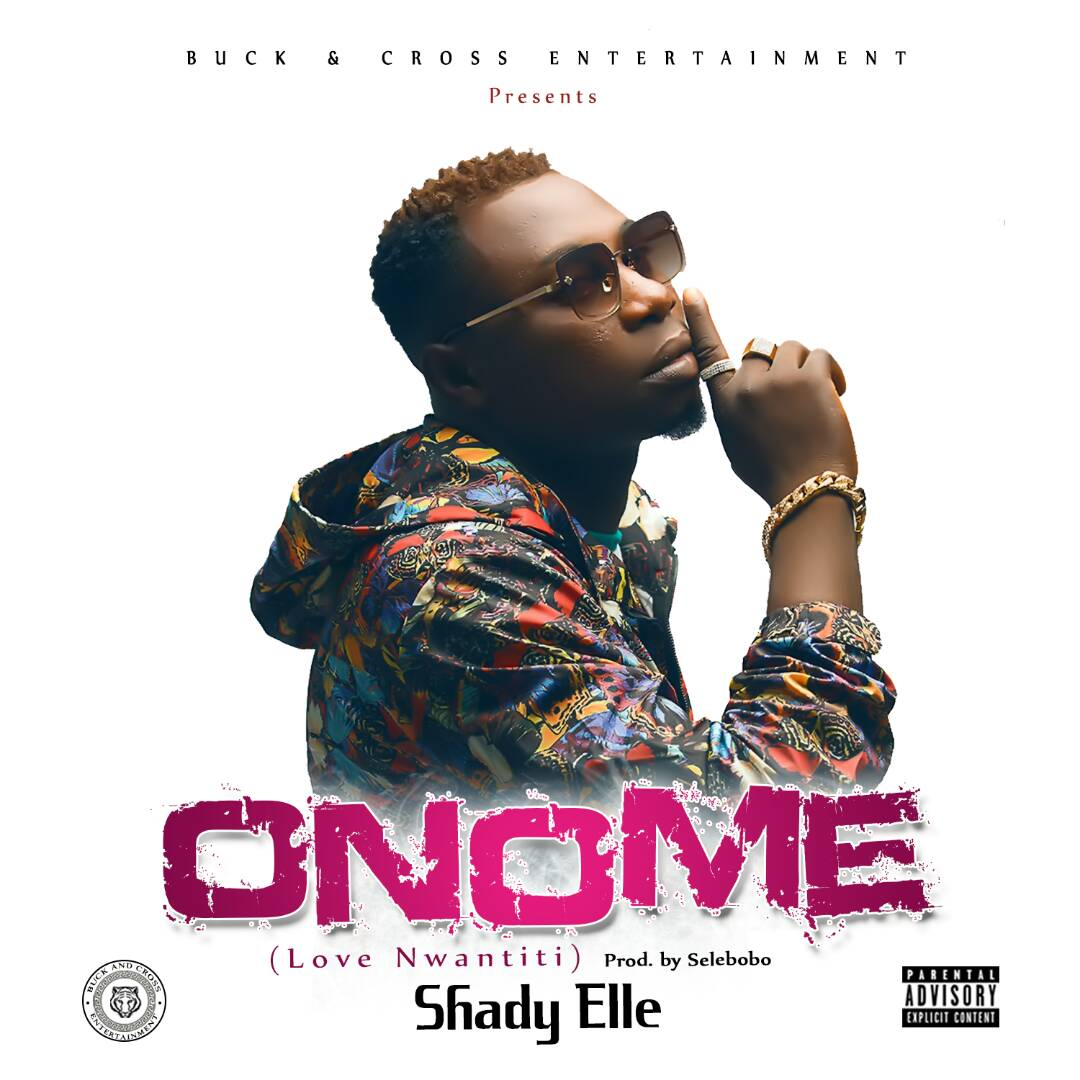 "[MUSIC PREMIERE]: Shady Elle - ""ONOME"" (Prod. by Selebobo)"