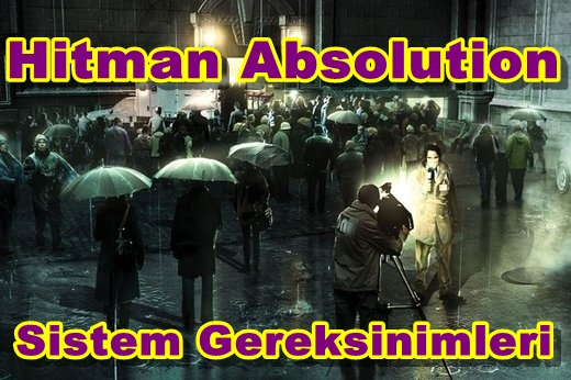 Hitman Absolution PC Sistem Gereksinimleri