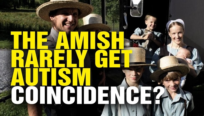 The Amish, Who Don't Get Vaccinated, Rarely Get Autism, Cancer, or Heart Disease – Coincidence