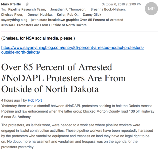 Screenshot of a 6 October 2016 email from Mark Pfeifle, who runs the secretive firm, 'Off the Record Strategies', and served as communications advisor in the George W. Bush administration, leading PR efforts for the wars in Iraq and Afghanistan. The email shows how the pro-DAPL propaganda campaign placed the talking point, '85 percent of arrested #NoDAPL protesters were from outside of North Dakota', in social media. Graphic: MuckRock / Desmog Blog