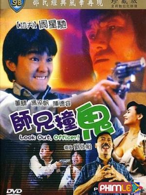 Phim Sư Huynh Trúng Tà - Look Out Officer (1990)