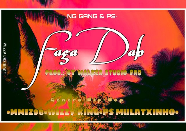 MMIZ98 ft. Wizzy King & Ps Mulatxinho - Faça Dab [2019 DOWNLOAD]