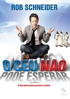 Resenha e cartaz do filme O Céu Não Pode Esperar (The Chosen One), de Rob Schneider