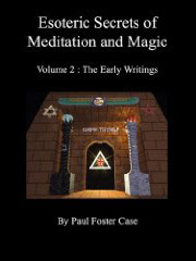 Cover of Paul Foster Case's Book The Early Writings Vol II Esoteric Secrets Of Meditation Magic