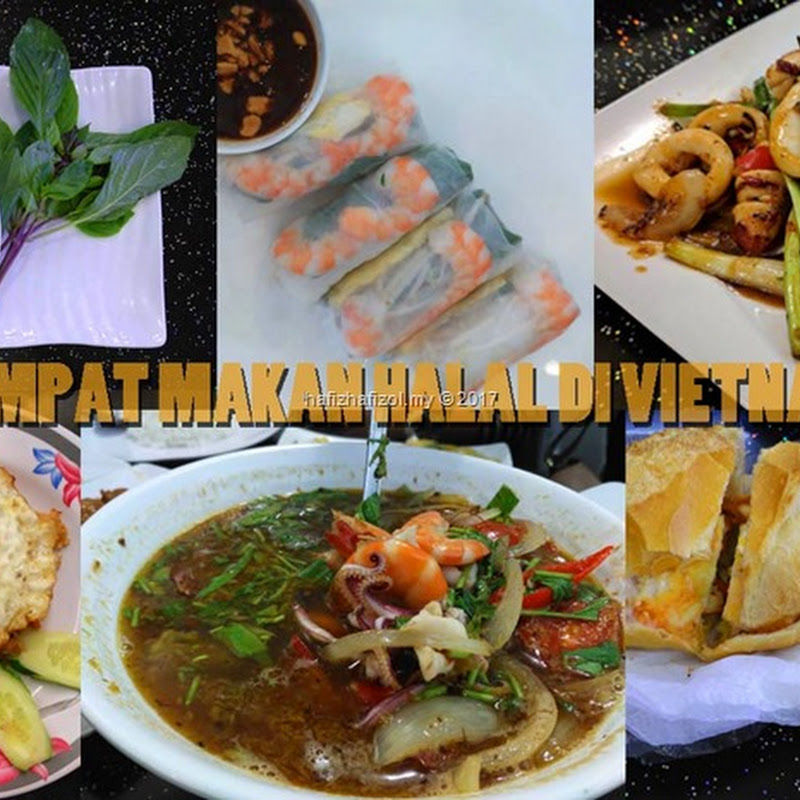 Tempat Makan Halal Kena Cuba Di Ho Chi Minh Vietnam Hafiz