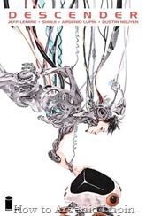 Actualización 23/12/2016: Descender #11, Luna máquina, parte 5. Final del libro dos. Con traducción de Shinji y a partir de este número con maquetas de Arsenio Lupín. Para la alianza entre Prix, HTAL, CRG y Outsiders.
