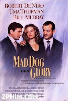 Chó Điên Và Người Đẹp - Mad Dog and Glory (1993) Poster