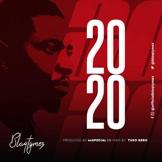 Blaqtymez - 2020