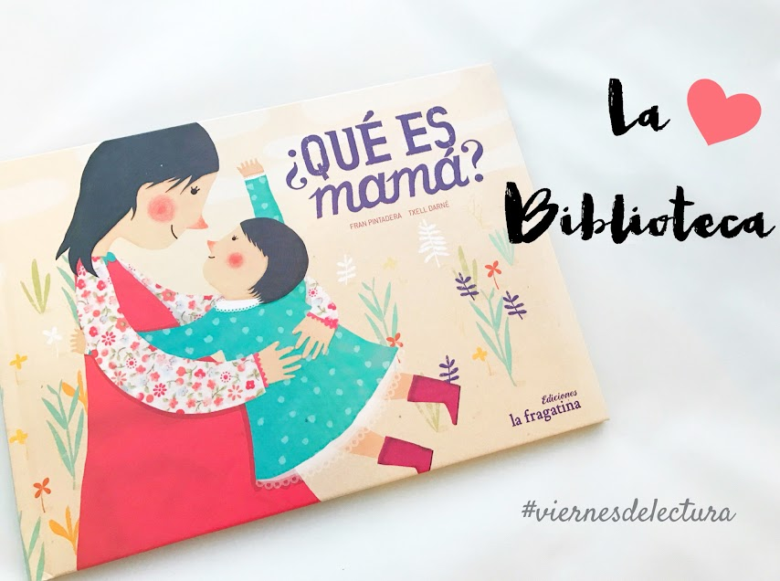 Cuento infantil de La Fragatina ¿Qué es mamá?