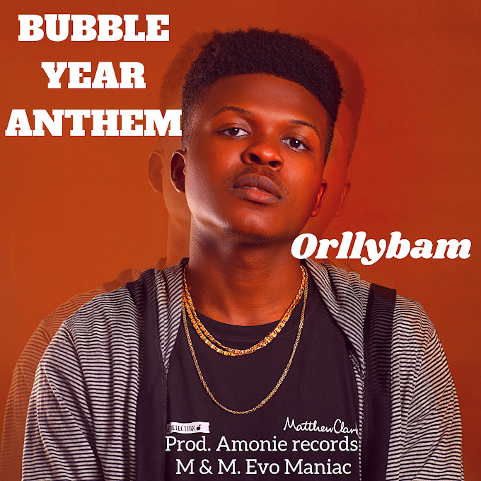 [MUSIC] Orllybam - Bubble Year Anthem || @ORLLYBAM