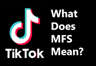 What Does MFS Mean On TikTok and Social Media Texting? 'MFS' Meaning Explained