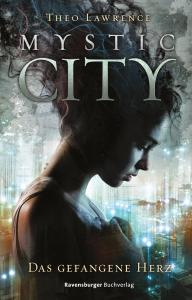 Mystic City - Das gefangene Herz (Band 01)