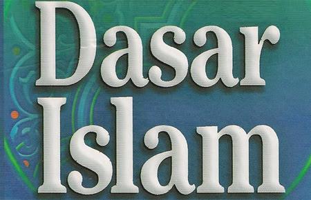 Dasar dan Pokok - Pokok Islam