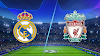 Watch Live Stream Match: Real Madrid vs Liverpool (UEFA CHAMPIONS LEAGUE)