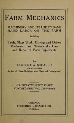 Historical Technology Books: Farm mechanics by Herbert A. Shearer (1918) - 1 in a series