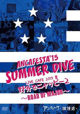 [TV-SHOW] アンティック-珈琲店- – ANCAFESTA'15 「SUMMER DIVE」/LIVE CAFE 2015 夏「野外でニャッピー2」 ~ROAD OF MAJOR~(2016….