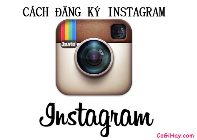 Đăng Ký instagram – Tạo tài khoản instagram đơn giản