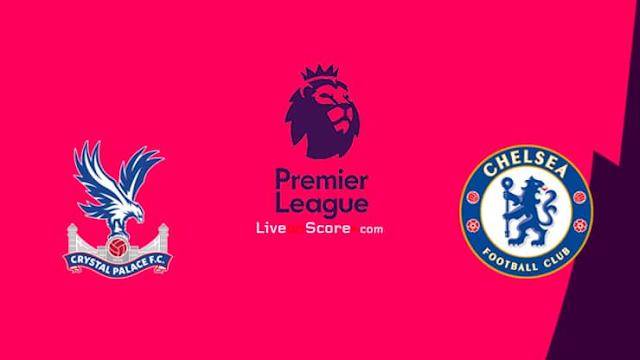 Watch Live Stream Match: Crystal Palace vs Chelsea (Premier League)