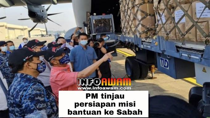 PM tinjau persiapan misi bantuan ke Sabah