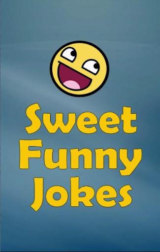 Sweet Funny Jokes