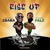 MUSIC: 2BABA FT. FALZ – RISE UP