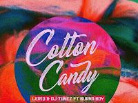 LeriQ x DJ Tunez - Cotton Candy Ft. Burna Boy