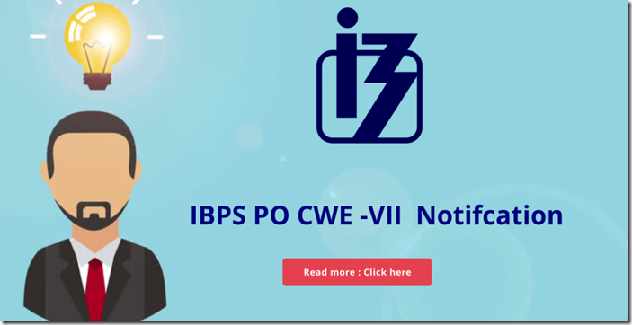 IBPS PO CWE-VII Notification(2017-18) Out