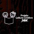 Leitura Coletiva Dark