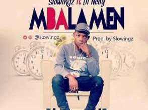 [MUSIC]: Slowingz Ft Lil Nelly – Mbalamen