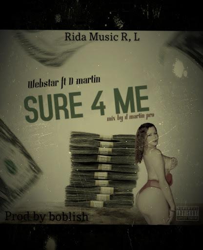 [MUSIC] Webstar Ft D Martin - Sure 4 me