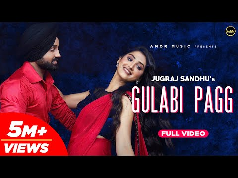 Gulabi Pagg Punjabi Song Lyrics Jugraj Sandhu