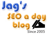 Jag's seo a day blog - seo free tips and advice