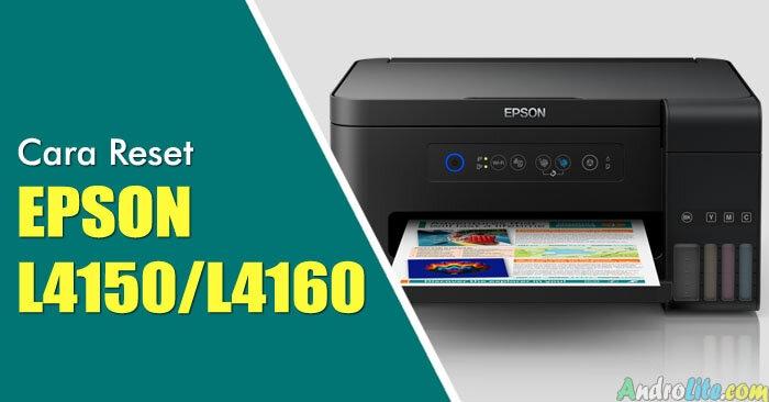 Download Gratis Resetter dan Cara Reset Epson L4150, L4160