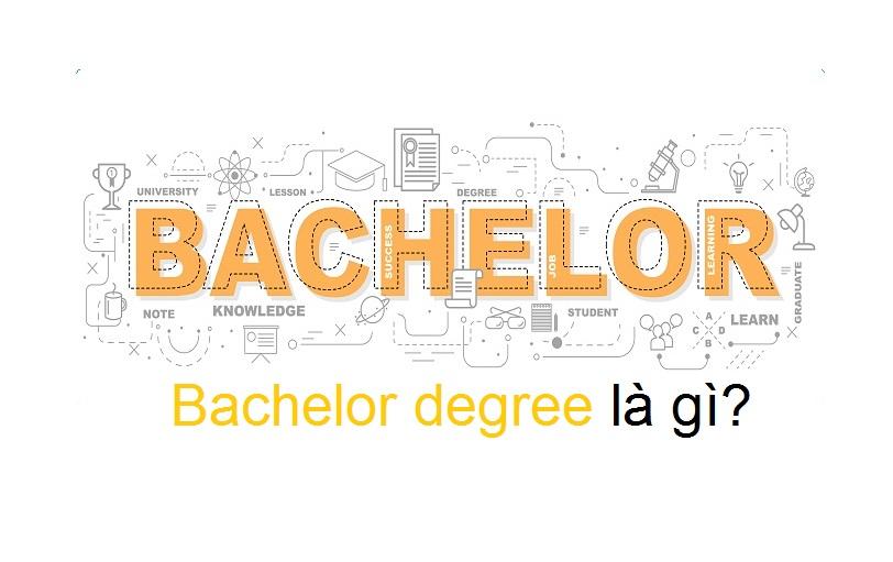 Bachelor degree là gì? Tại sao nhiều người cần đến Bachelor degree