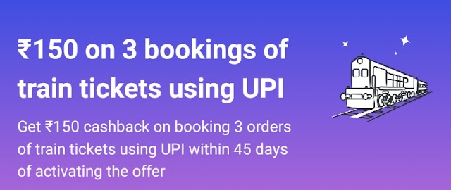 Paytm - Get ₹150 cashback on booking 3 orders of train tickets using UPI within 45 days
