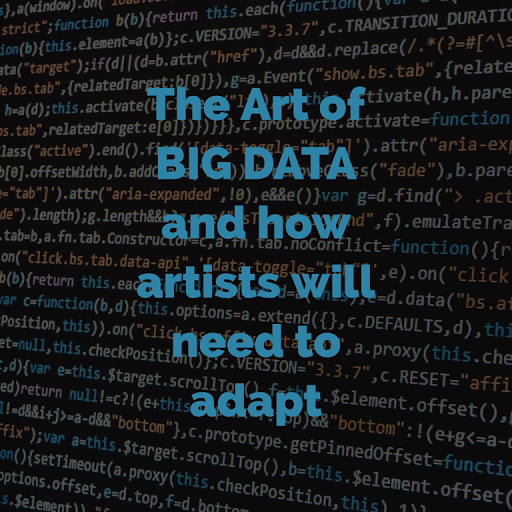 the art of big data and how artists will need to adapt