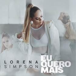 Lorena Simpson - Eu Quero Mais