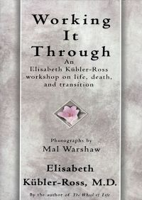 Working It Through By Elisabeth Kübler-Ross