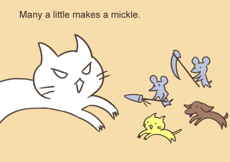 Many a little makes a mickle