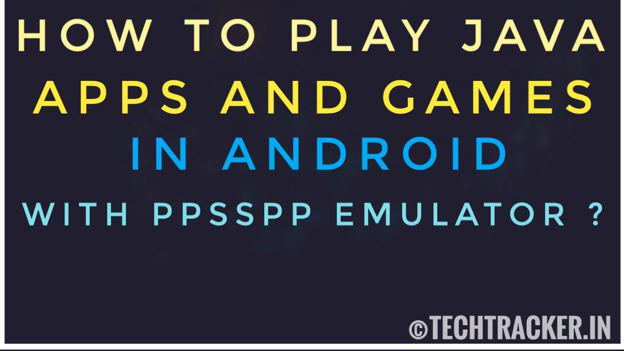 How To Play Java Games In Android With PPSSPP Emulator ?