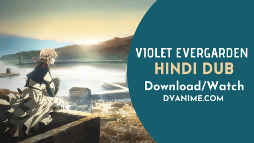 Violet Evergarden Hindi Dub