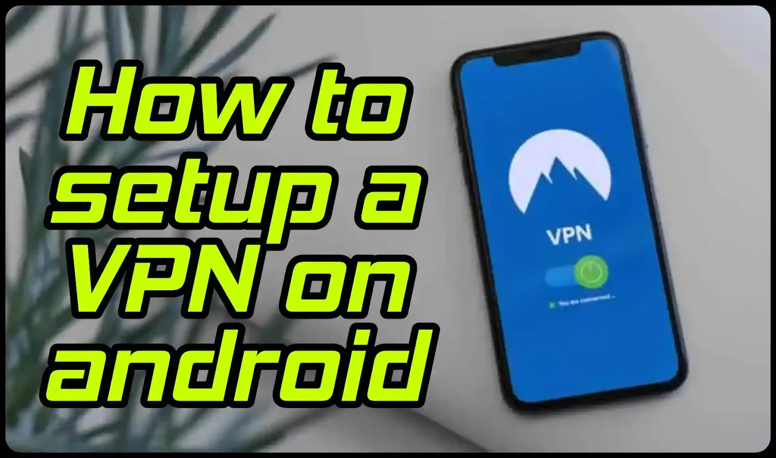 how-to-setup-vpn-on-android