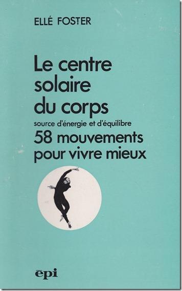 Foster, Ellé Le centre solaire du corps, ÉPI, 1977, cover
