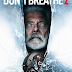 REVIEW OF GRIPPING ACTION-THRILLER SEQUEL 'DON'T BREATHE 2' WITH A BUFF BLIND MAN AS THE HERO