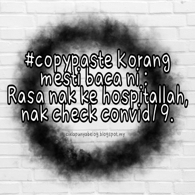 #copypaste Korang mesti baca ni :  Rasa nak ke hospitallah, nak check covid1-9.