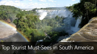 The Top 10 Tourist Must-Sees in South America
