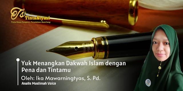 Yuk, Menangkan Dakwah Islam dengan Pena dan Tintamu