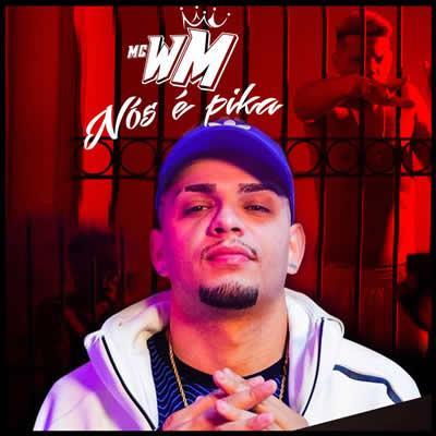 MC WM - Nós É Pika - Torrent