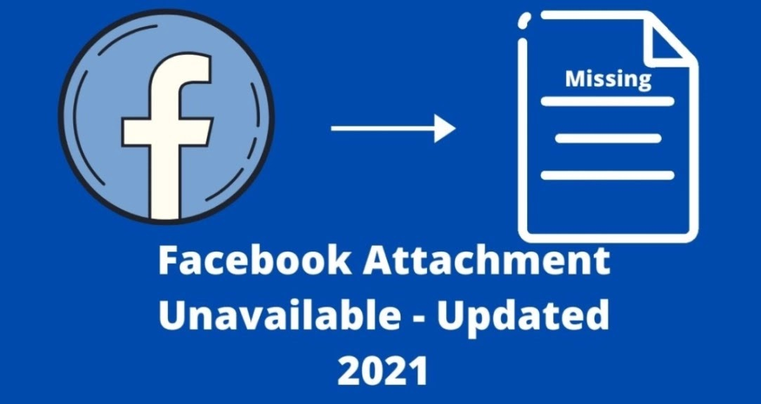 Facebook Attachment Unavailable 2021 - Updated